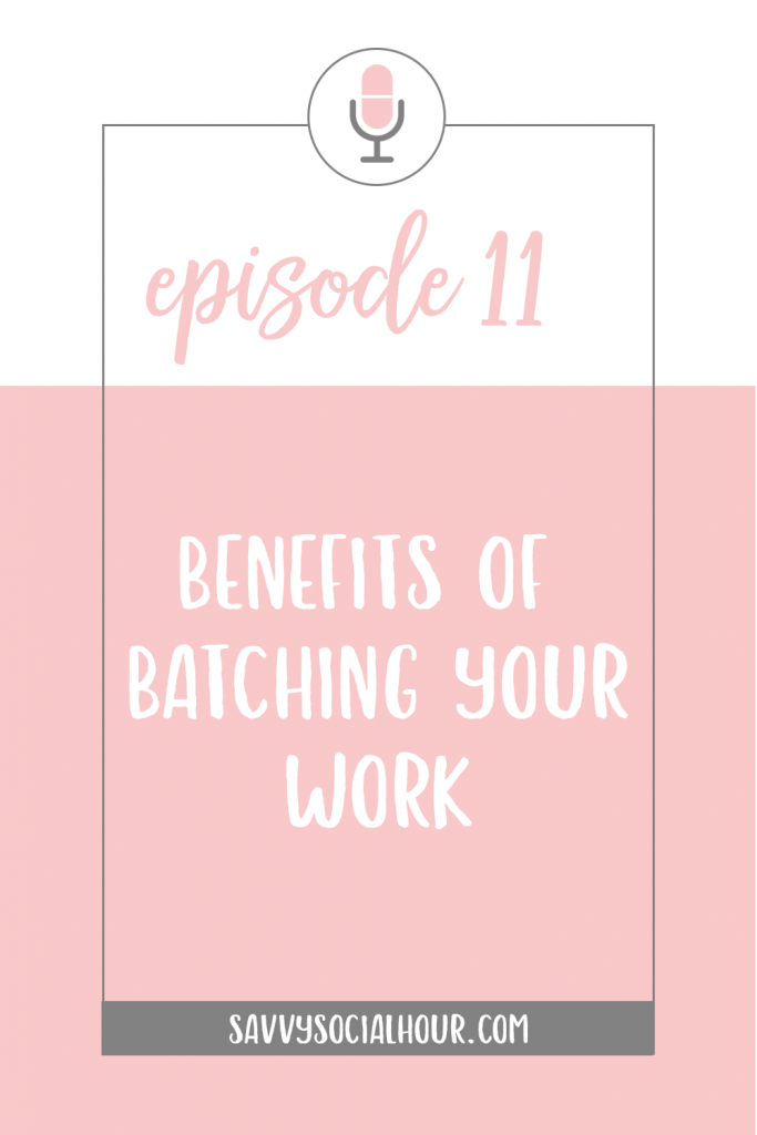 In episode 11, I talk about the benefits of batching your work so you can work smarter, not harder.