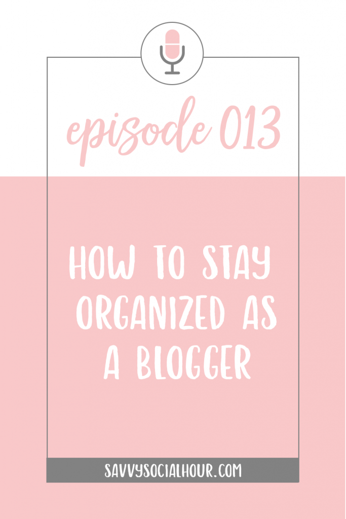 In today's episode, I share how to stay organized as a blogger.