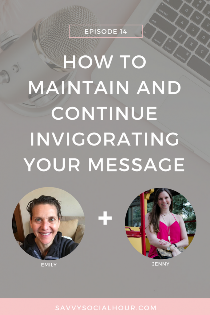 Learn how to maintain and continue invigorating your message today on the Savvy Social Hour podcast with Emily Cherin.