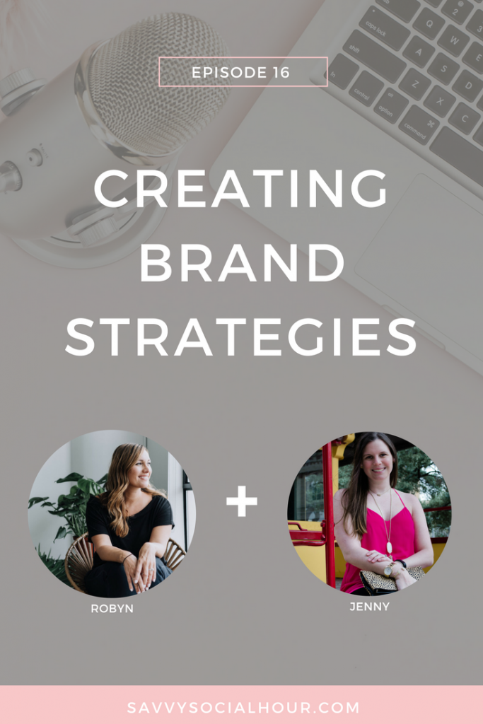 Learn how to create brand strategies in today's episode with Robyn Young.