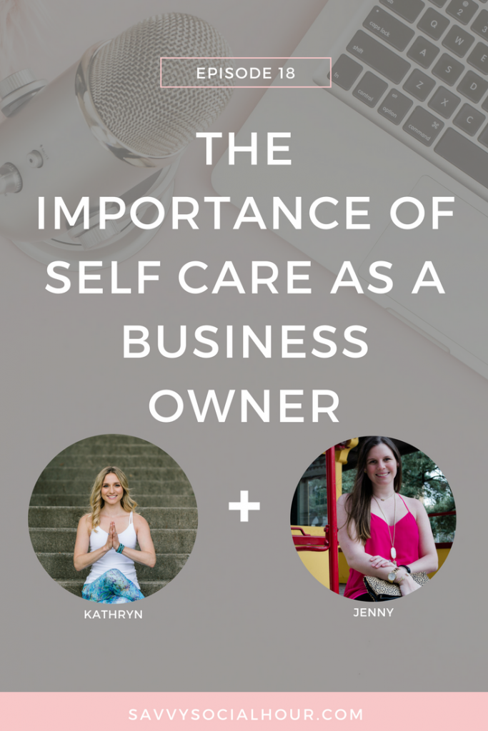Self care is often neglected as a business owner but it totally shouldn't be. Find out why on the Savvy Social Hour podcast.