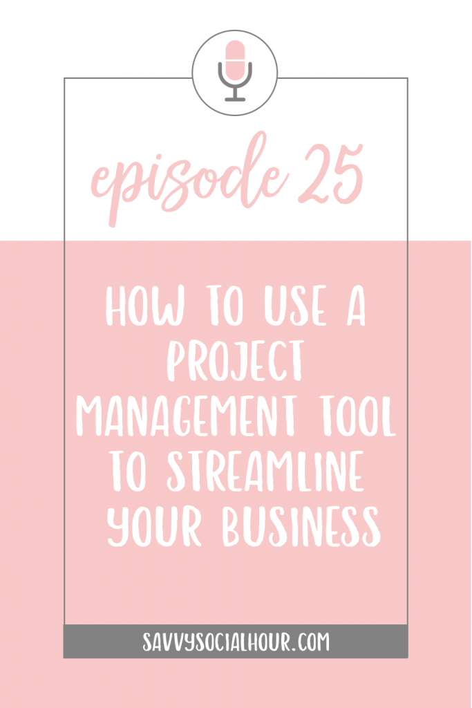Learn how to use a project management tool to streamline your business today on the Savvy Social Hour podcast.