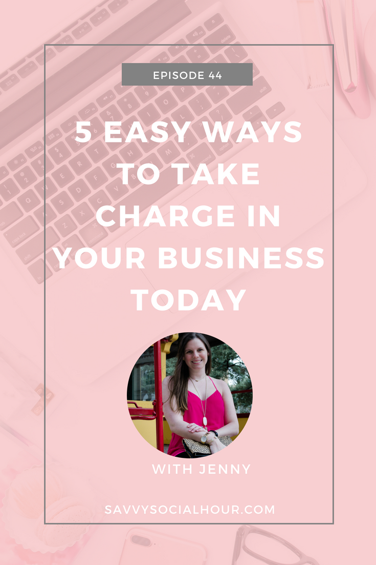 5 Easy Ways to Take Charge in Your Business Toda