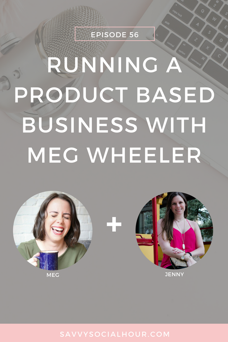 Running a Product-Based Business with Meg Wheeler