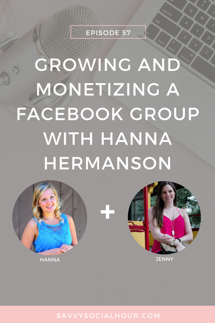 Growing and Monetizing a FB Group with Hanna Hermanson