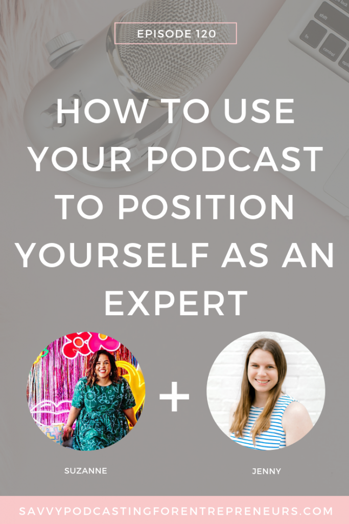 Learn how to use your podcast to position yourself as an expert today!