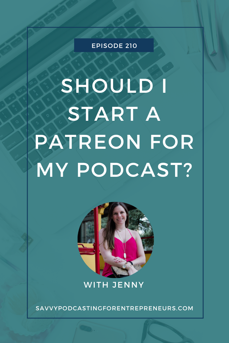 Should I start a Patreon for my podcast?